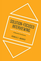 Solution-Focused Interviewing: A Tri-Phase Approach to Using Strength-Based Questions Within a Positive Psychology Framework